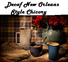 Decaf New Orleans Style Chicory Coffee